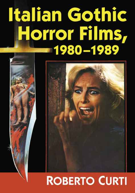 Italian Gothic Horror Films, 1980-1989 by Roberto Curti p01